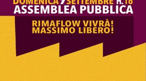 DOMENICA 9 SETTEMBRE ASSEMBLEA PUBBLICA A RIMAFLOW